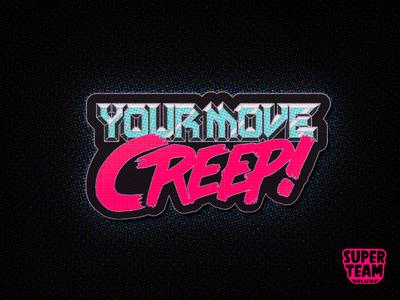 YOUR MOVE CREEP! super team deluxe enamel pin pin robocop typography type illustration design