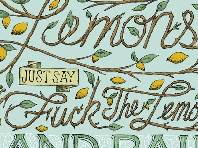 When life gives you lemons...   design illustration type typography pencil ink forgetting sarah marshall fuck