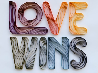 Love Wins love wins lgbtq pride hand lettering typography tactile typography quilling quilled paper art paper art lettering illustration design