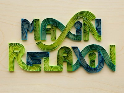 Maxin' Relaxin' hand lettering typography tactile typography quilling quilled paper art paper art lettering illustration design
