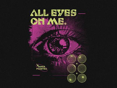 All eyes on me vector eyes illustration tillys merch