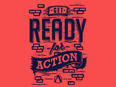 Get Ready for Action