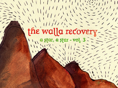 The Walla Recovery – A Star, a Star - Vol. 3 watercolor sketch walla recovery mountain
