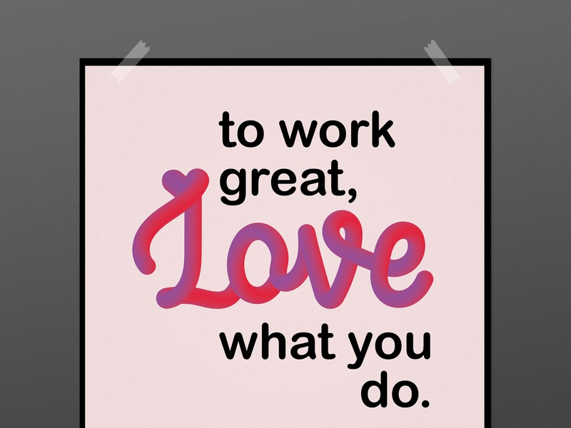 Love your work, Love what you do! design graphic design 3dtypography illustration typography 3d effect lettering digitalart