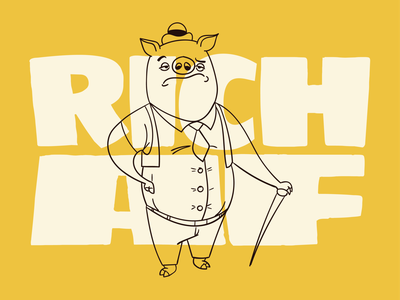 Rich as f*ck typography cartoon design character cartoon illustration pig af rich