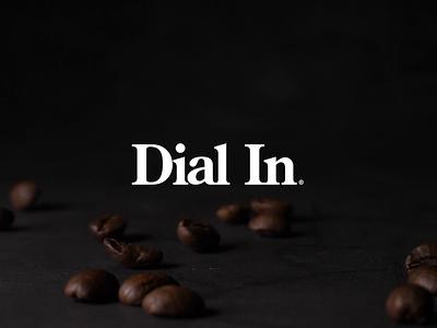 Dial In - Coffee Goods & Apparel apparel animation design animation logo brand identity design brand design coffee logo logodesigner brand strategy logodesign branding coffee