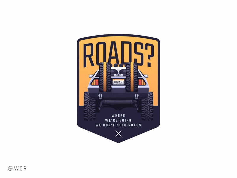W09 - Roads? movie dmc vintage retro shield gradient car 4x4 baja badge sticker illustration off road back to the future delorean