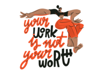 your work is not your worth