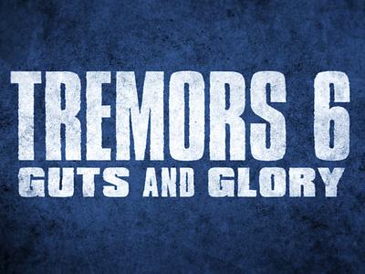 Tremors 6 - Title Design - 05 theatrical branding title design trailers design typography main title