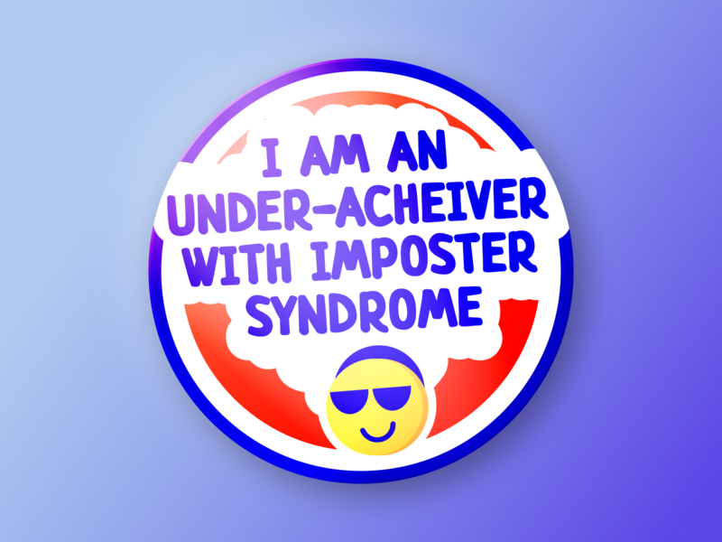 Yup we do exist ;D badge syndrome imposter emoji typography design