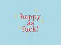 Happy AF!