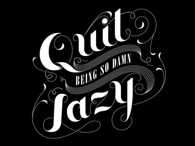 Quit Being Lazy black and white lettering typography script