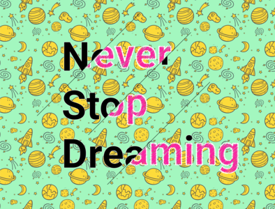 never stop dreaming poster illustration