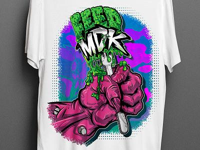 Feed MDK shirt design patreon glob green ooze fork claw arm hand monster shirt feed mdk