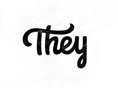 They handmade custom logotype typography lettering logo