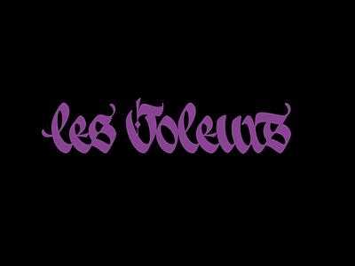 Les Voleurs logo calligraphy lettering gothic lesvoleurs леттеринг каллиграфия логотип