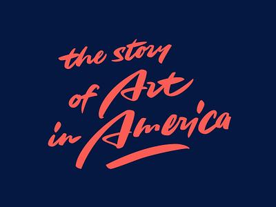 The Story of Art in America custom typography calligraphy logo art america logotype леттеринг script lettering calligraphy logo