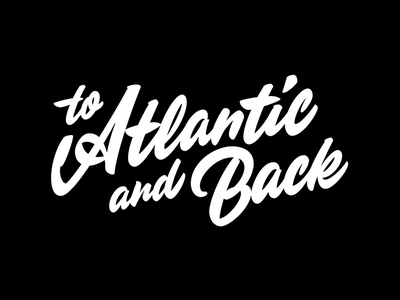 to Atlantic and Back calligraphy typography graphic design smooth brush script script lettering logotype logo