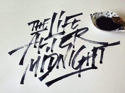 The life after midnight lettering calligraphy design writing ruling pen t-shirt tee wear clothes custom handwriting hand ink