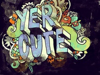 Yer Cute