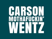 Carson Mothafuckin' Wentz