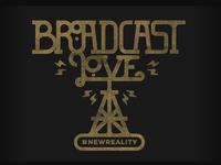 Broadcast Love