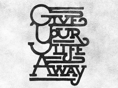 Giveyourlifeaway