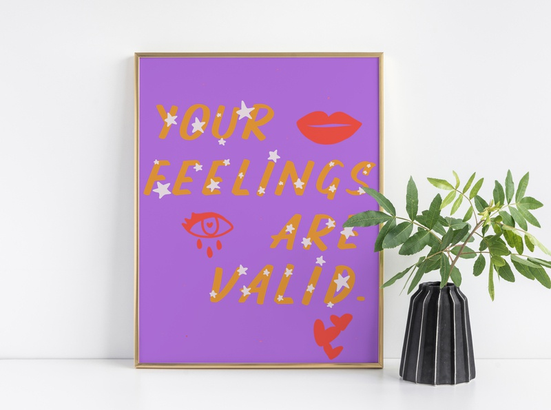 You're feelings are valid typography icon quote art minimal illustration feminist design branding art abstract