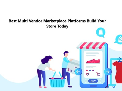 Best Multi Vendor Marketplace Platforms Build Your Store Today ecommerce business ecommerce website multivendor marketplace