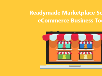 Readymade Marketplace Script to eCommerce Business Today ecommerce marketplace software marketplace software