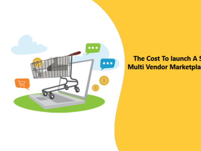 The Cost To launch A Multi Vendor Marketplace Platform multivendor marketplace platform multivendor marketplace