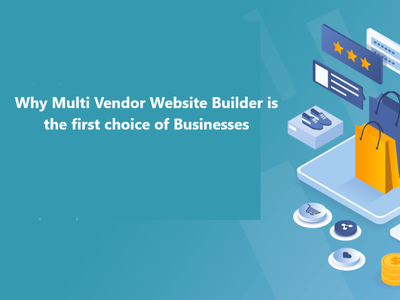 Why Multi Vendor Website Builder is the first choice of Business marketplace script multivendor marketplace software ecommerce website ecommerce website builder