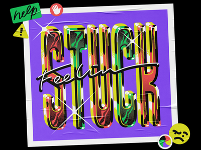 Feelin' Stuck type design font stickers poster chrome type chrome typography hand lettering