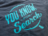 You know, for search