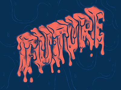 Future typography custom font logo illustration ooze drip 3d font animation handletter slime