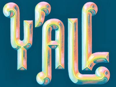 Y'ALL sign painter 3d art texture font chrome typography hand lettering lettering yall
