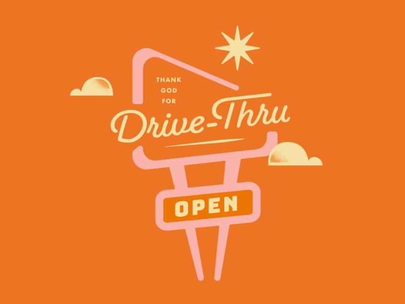 Thank God for Drive-Thru script open sign clouds drive thru 70s 60s vintage retro pink orange vector typogaphy type illustration graphicdesign creative design