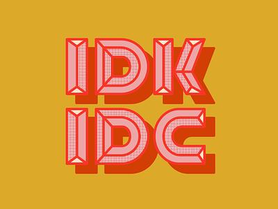 IDK & IDC mood red pink yellow customtype isometric shadow quarantine colors idc idk retro halftone vector typogaphy type graphicdesign creative design
