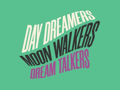 Day Dreamers creative moonwalkers daydreamers dreamwalkers aurora lyrics music graphicdesign type typography design