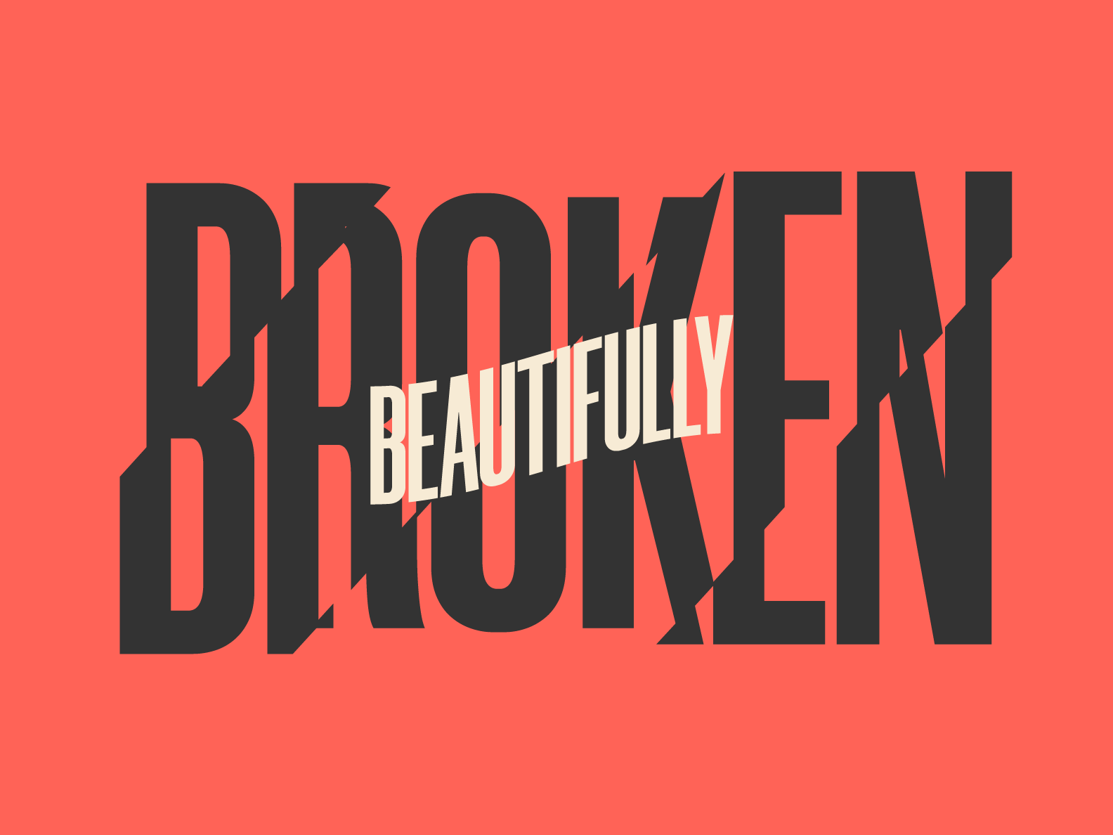 Beautifully Broken typogaphy type beautiful broken kellyclarkson music lyrics creative graphicdesign design