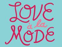 Love a la Mode Lettering