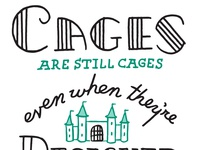 Cages are still cages