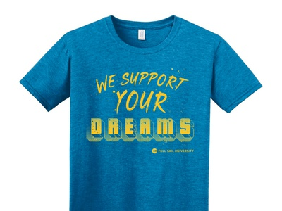 WE SUPPORT YOUR DREAMS shirt dreams