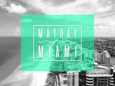 Mayday Miami