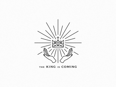THE KING IS COMING serif typography icon thin lines sunburst church design jesus line art illustration hands king crown