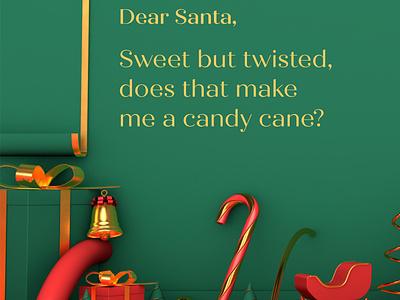 Dear Santa, Sweet but twisted- does that make me a candy cane? candycane xmas winter season seasonsgreetings holidayseason holidays santaclaus santa dearsanta christmas 3dart 3d 2020 c4d art 3d animation 3dmodelling illustration design