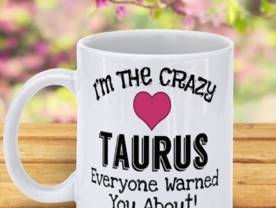 I Am The Crazy Taurus Everyone Warned You About! Coffee Mug funny gifts coffee mugs taurus mugs taurus gifts