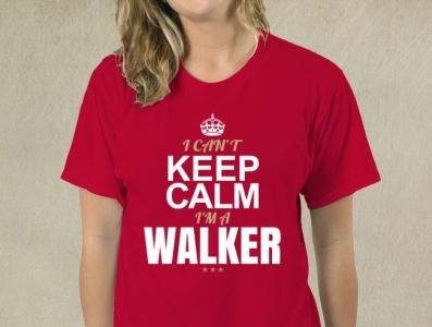 I Can't Keep Calm, I'm A Walker Shirt gift ideas shirts t shirt walking walker shirt