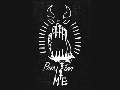 Prey For Me hand drawn screen print rays seitan brimstone fire texture creepy dark cross prey pray