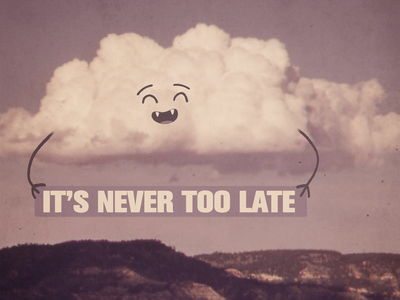 it's never too late to start over, never too late to be happy. design illustration